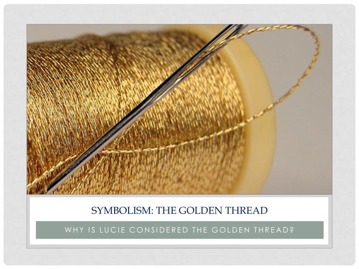 Symbolism: The Golden Thread