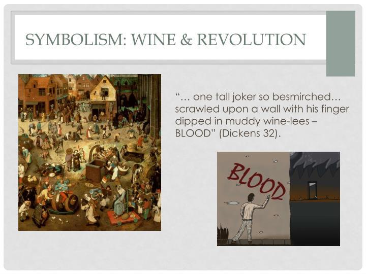 Symbolism: Wine & Revolution