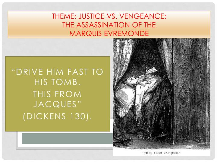 Theme justice vs vengeance the assassination of the marquis evremonde