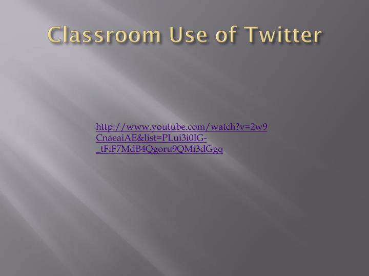 Classroom Use of Twitter