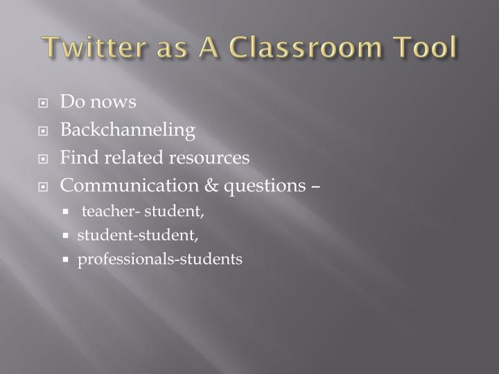 Twitter as A Classroom Tool