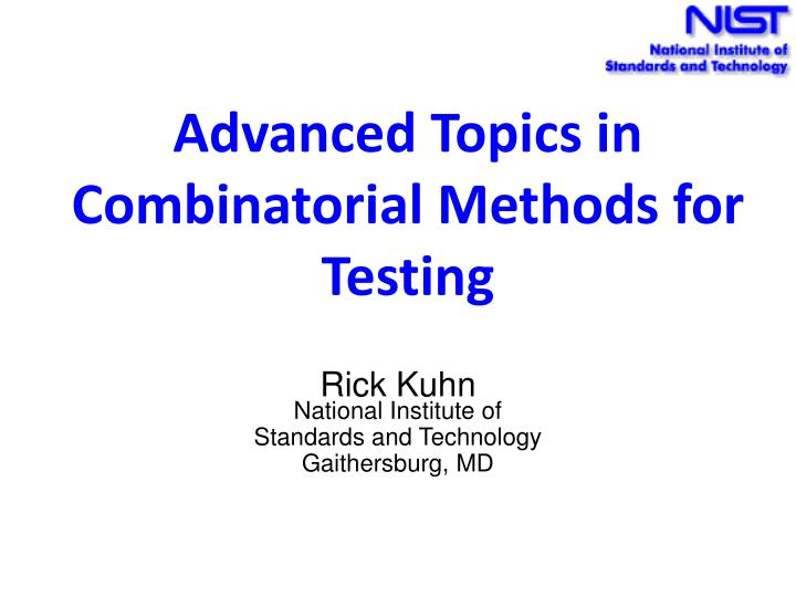 advanced topics in combinatorial methods for testing n.