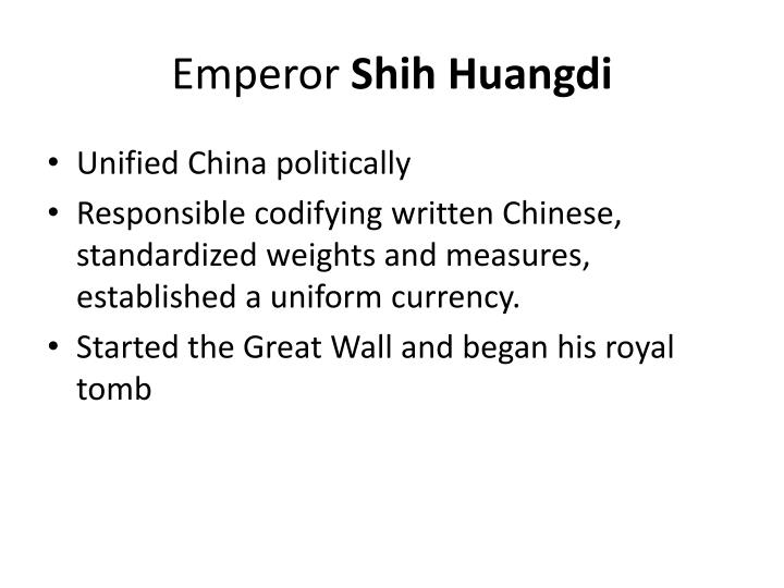 emperor shi huangdi essay example The first emperor of china, qin shi huangdi's leadership skills, main achievements and main accomplishments - research paper example comments (0.
