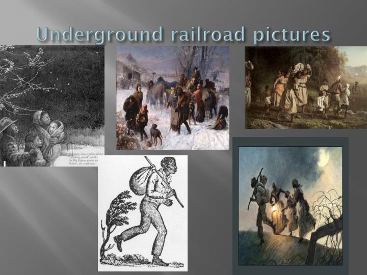 Underground railroad pictures