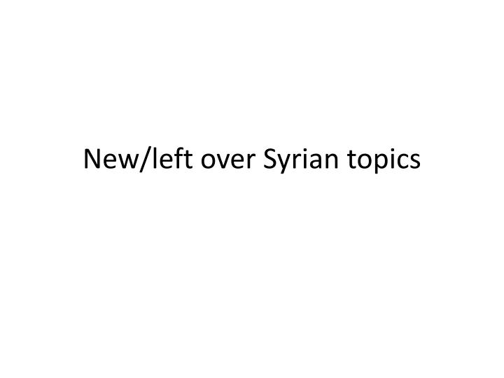 new left over syrian topics n.