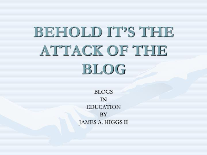 behold it s the attack of the blog n.