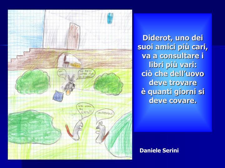 Diderot, uno dei suoi amici più cari,