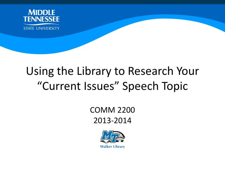 Using the library to research your current issues speech topic