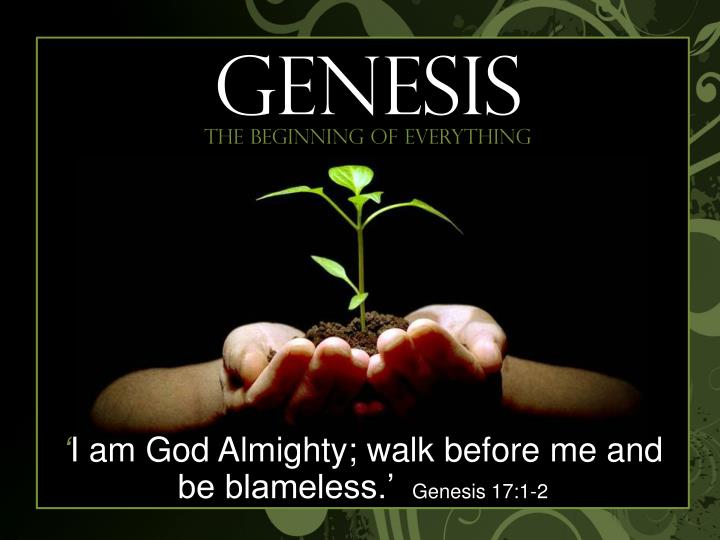 i am god almighty walk before me and be blameless genesis 17 1 2 n.