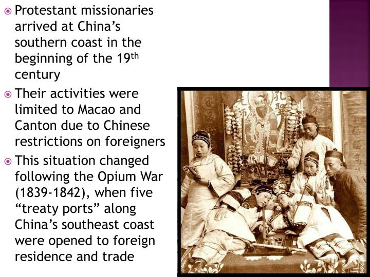 Protestant missionaries arrived at China's southern coast in the beginning of the 19