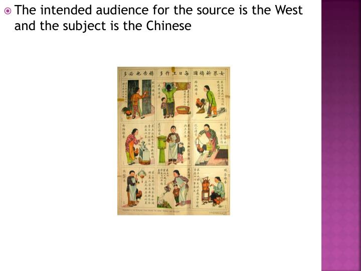 The intended audience for the source is the West and the subject is the Chinese