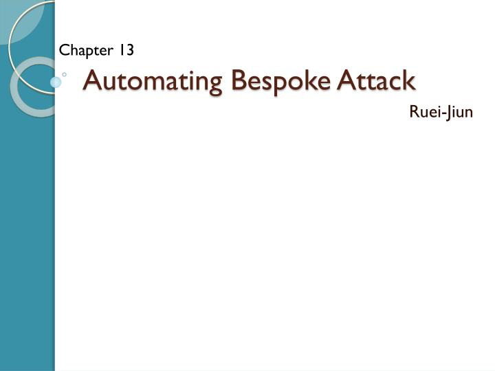automating bespoke attack n.