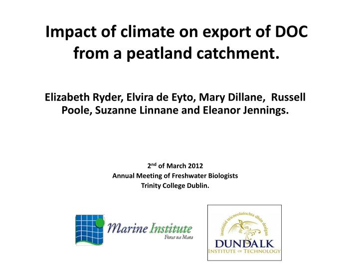 impact of climate on export of doc from a peatland catchment n.