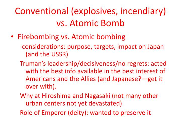 Conventional (explosives, incendiary) vs. Atomic Bomb