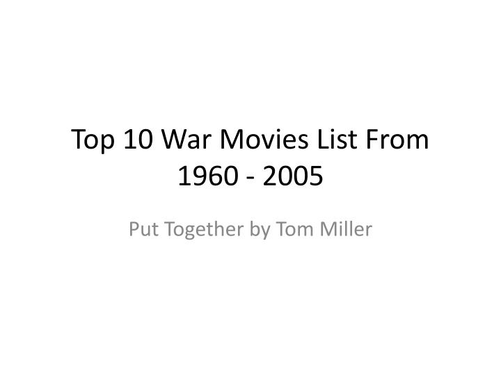 top 10 war movies list from 1960 2005 n.