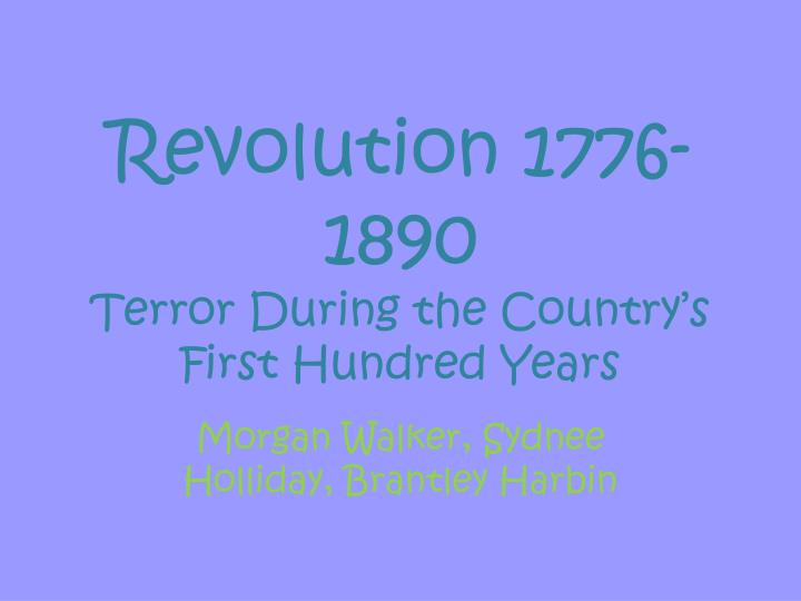 revolution 1776 1890 terror during the country s first hundred years n.