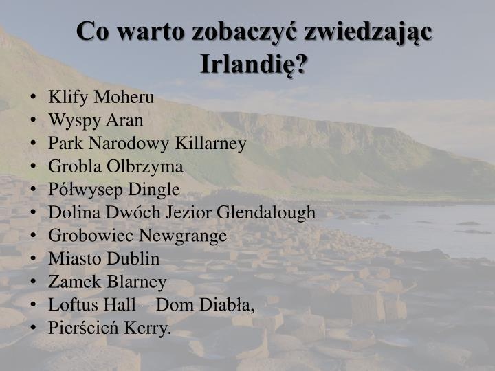 Co warto zobaczyć zwiedzając Irlandię?
