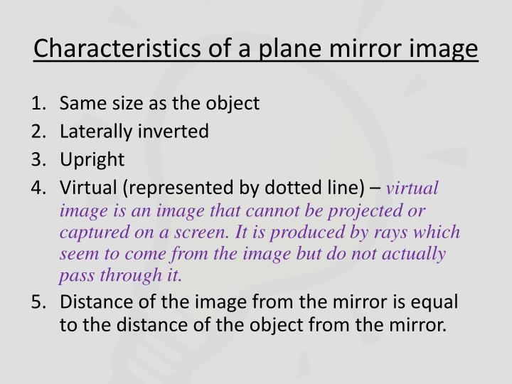Characteristics of a plane mirror image