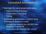 centralized arbitration 1