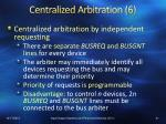 centralized arbitration 6