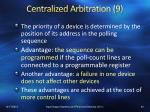 centralized arbitration 9