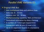 parallel vme variants 1