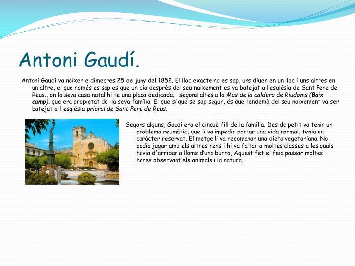 Antoni Gaudí.