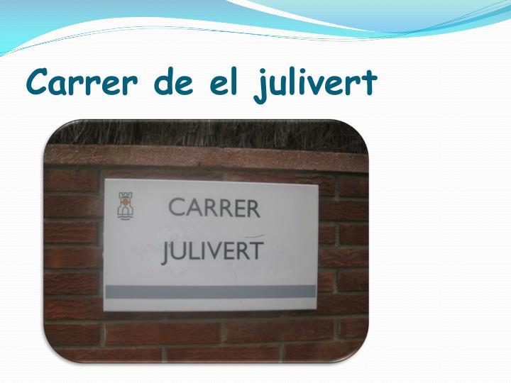 Carrer de el julivert