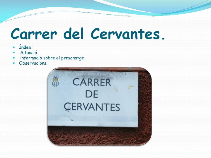 Carrer del Cervantes.