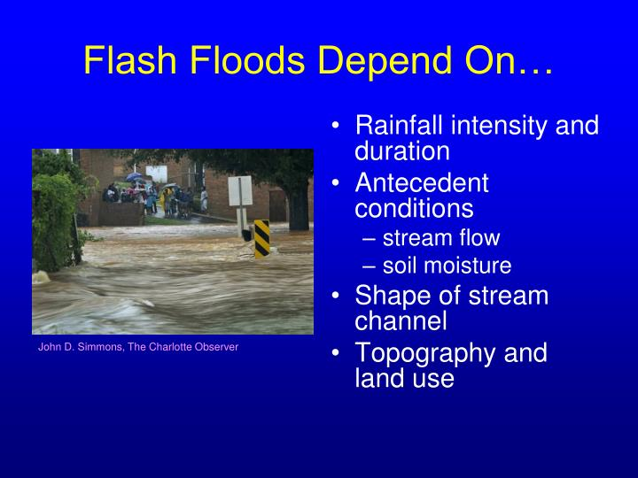 Flash Floods Depend On…