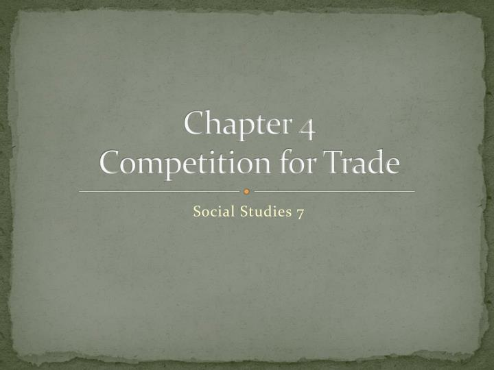 chapter 4 competition for trade n.