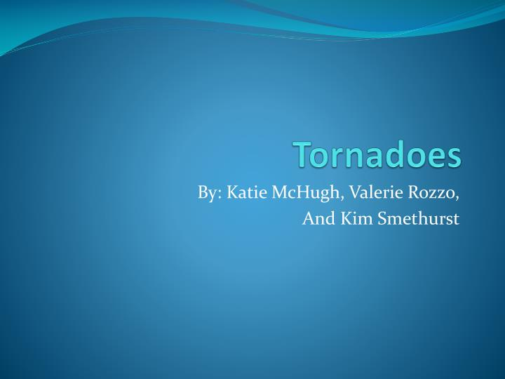 ppt - tornadoes powerpoint presentation