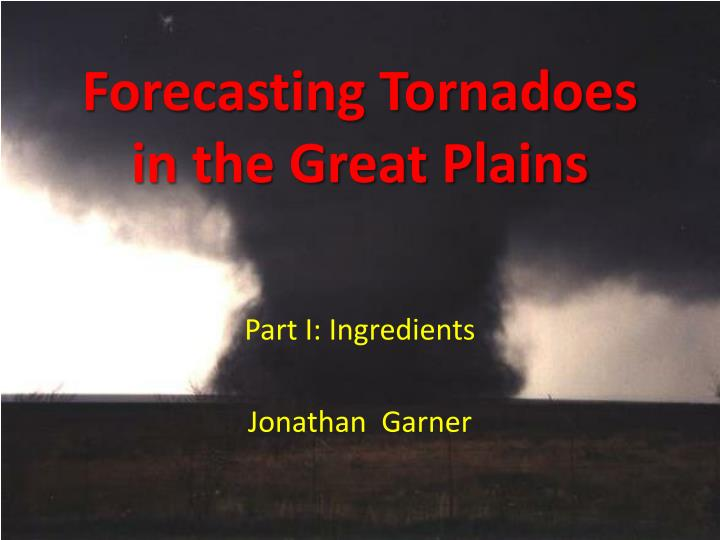 forecasting tornadoes in the great plains n.