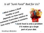 is all junk food bad for us