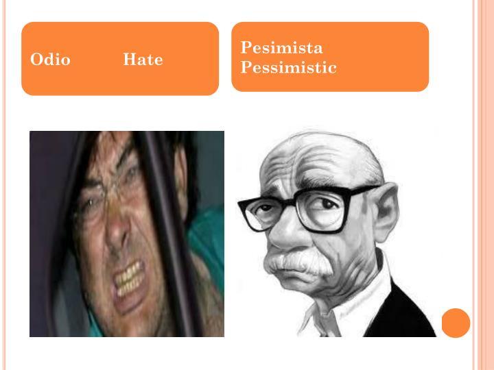 Odio           Hate