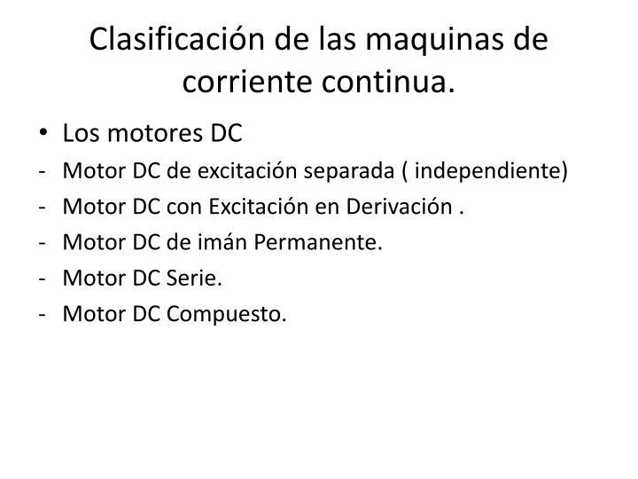 Clasificación de las maquinas de corriente continua.