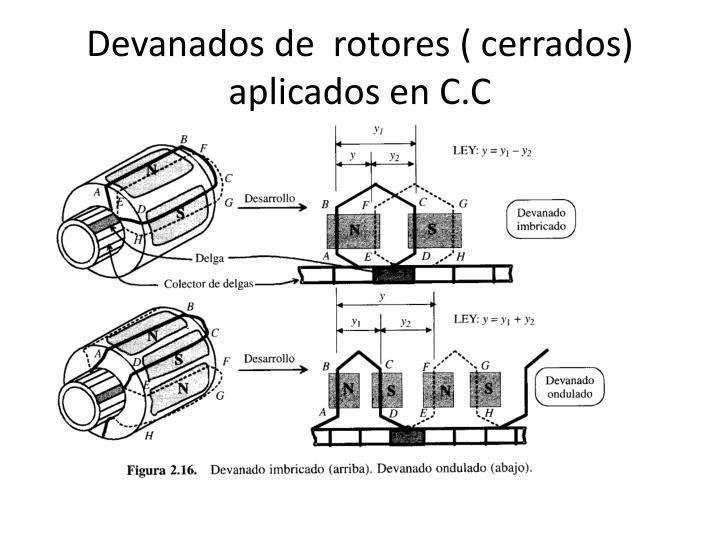 Devanados de  rotores ( cerrados) aplicados en C.C