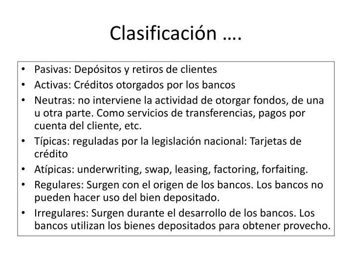 Clasificación ….