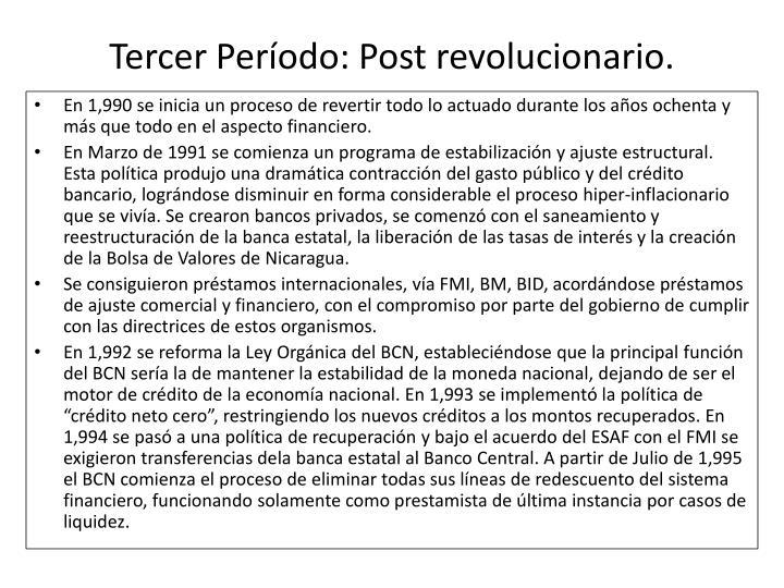 Tercer Período: Post revolucionario.