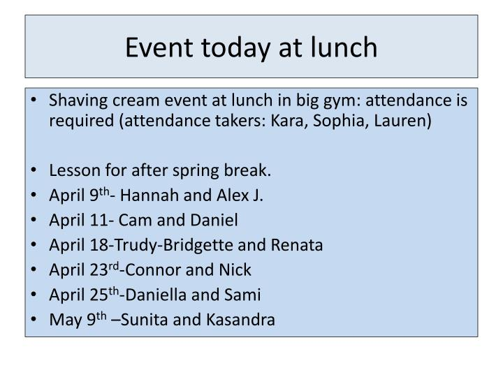 Event today at lunch