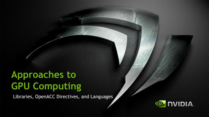 approaches to gpu computing n.