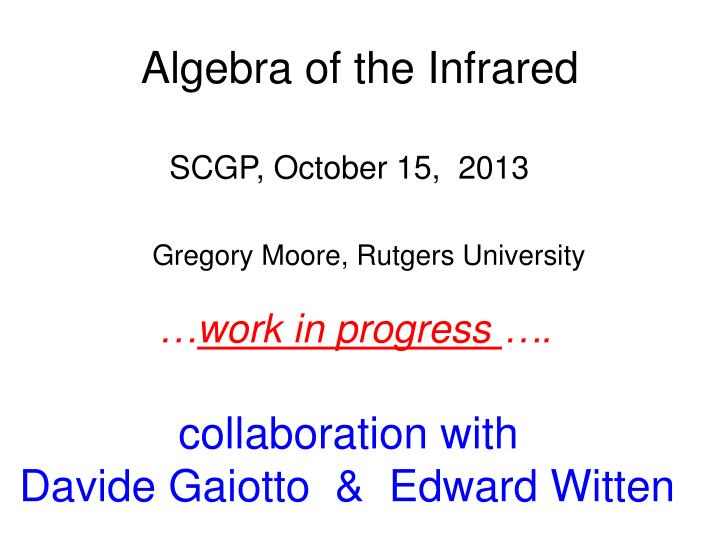 algebra of the infrared n.