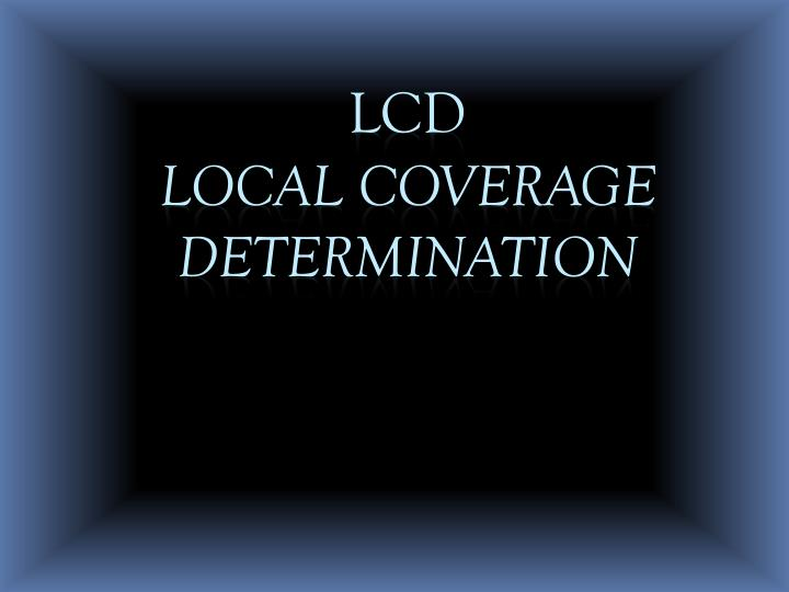 lcd local coverage determination n.
