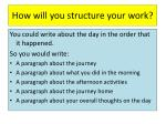 how will you structure your work