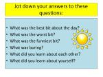 jot down your answers to these questions