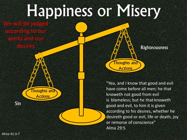 Happiness or Misery
