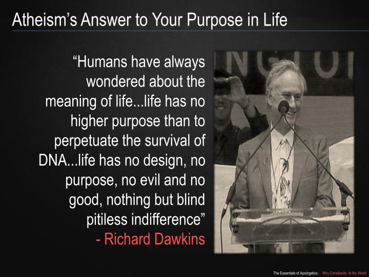 Atheism's Answer to Your Purpose in Life