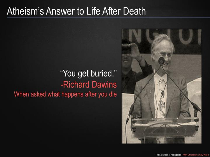 Atheism's Answer to Life After Death