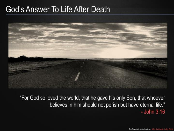 God's Answer To Life After Death
