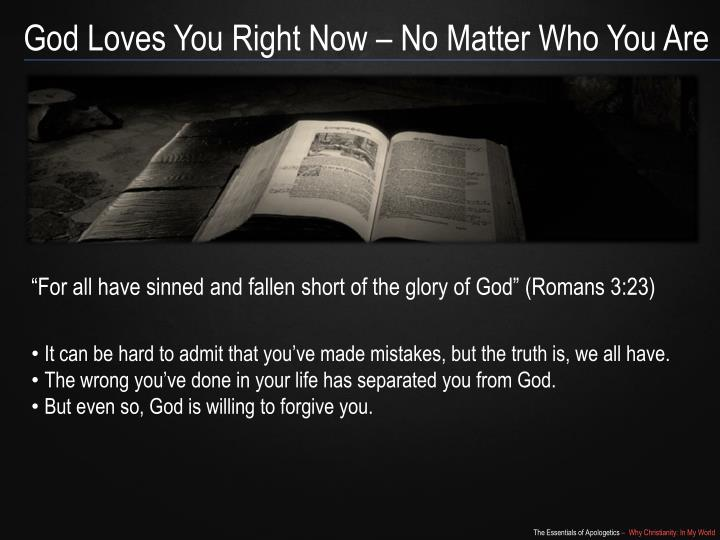 God Loves You Right Now – No Matter Who You Are